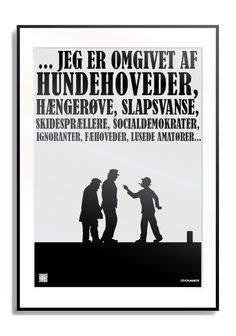 Plakater når de er bedst! Egons svinere er ikke kun gode i Olsen Banden filmene, men gør sig også godt når de kommer op på væggen. Tag selv et kig her Egon Olsen, Plakat Design, Thoughts And Feelings, Funny Signs, Best Memes, Denmark, Wise Words, Novels, Life Quotes