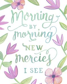 Morning by Morning New Mercies I See - Great is Thy Faithfulness Art Print - Hand Lettered Print
