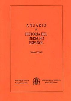 Anuario de Historia del Derecho Español http://kmelot.biblioteca.udc.es/record=b1177830~S1*gag