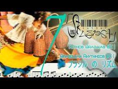 Rítmica Brazuka BX 7   Brazukas Rhythms BX 7  七:  バス に ブラズカ の リズム