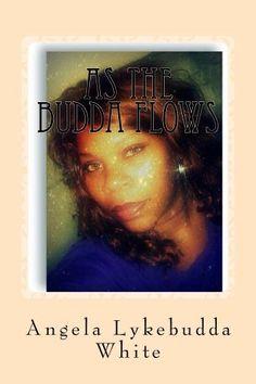 As the Budda flows by Angela White, http://www.amazon.com/gp/product/B00AR3GUI6/ref=cm_sw_r_pi_alp_Kyo1qb1KRKPQE