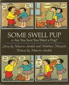 Some Swell Pup or Are you Sure you Want a Dog? Text by Maurice Sendak and Matthew Margolis, illustrations by Maurice Sendak