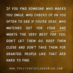 Really true hold on to ppl who care!