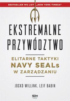 Ekstremalne przywództwo. Elitarne taktyki Navy SEALs w zarządzaniu - Willink Jocko | Książka w Sklepie EMPIK.COM