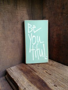 Be You Tiful/ sage green/ small inspirational sign made from farm wood/ distressed finish