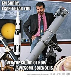 MS. Thomas...this needs to me your Smart Board background.The sound of science…and Neil DeGrasse Tyson