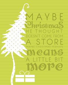 Maybe Christmas, he thought, doesn't come from a store... (printable)