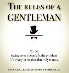 Rules of a gentleman.