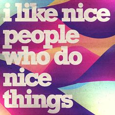Nice goes a long way.  :) ||| this looks really sweet and i love the colors. This is totally me!