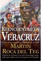 Reencuentro en Veracruz, an ebook by Martín Roca del Teg at Smashwords