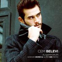 Cem Belevi - Alışamıyorum (Gokhan EKINCI & Alper ISIK Remix) by Gokhan Ekinci on SoundCloud