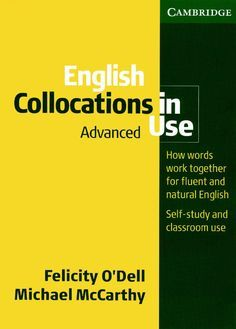 English Collocations in Use - Advanced by ELC Language Centre - issuu