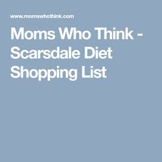 Moms Who Think - Scarsdale Diet Shopping List