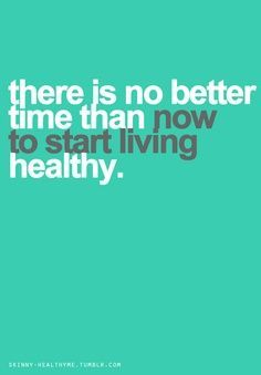 Healthy motivation :) No better time to start living healthy.