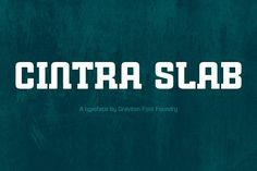 Cintra Slab Font Family by Graviton Font Foundry on @creativemarket