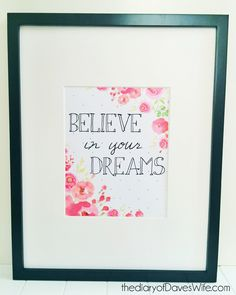 Free Print Believe in Your Dreams
