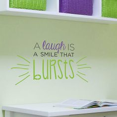 A Laugh Is A Smile That Bursts Wall Quote Stencil  See more Wall Quotes Stencils: http://www.cuttingedgestencils.com/wall-quotes-stencils-quotes-for-walls.html