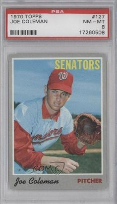 Joe Coleman PSA GRADED 8 Joe H. Coleman, Washington Senators (Baseball Card) 1970 Topps #127 by Topps. $6.00. 1970 Topps #127 - Joe Coleman PSA GRADED 8