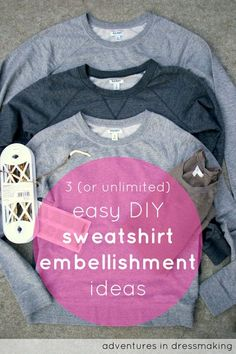 3 (or unlimited!) amazing easy ways to embellish a grey sweatshirt Create / Enjoy: 3 (or unlimited!) amazing easy ways to embellish a grey sweatshirt - Sweatshirt Old Sweatshirt, Sweatshirt Makeover, Sweatshirt Refashion, Quilted Sweatshirt Jacket, Diy Clothes Makeover, Diy Pullover, Refashion Dress, Diy Summer Clothes, Diy Kleidung