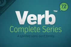 Verb™ is a versatile workhorse superfamily that projects friendliness, confidence and energy.