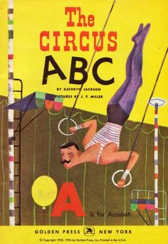 The Circus ABC by Kathryn Jackson ~ illustrations by J.P. Miller