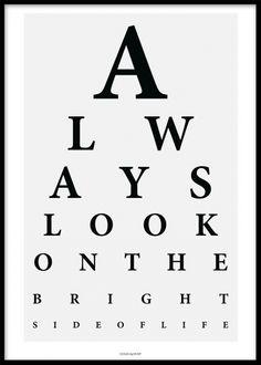 Typografisk poster med texten: Always look on the bright side of life. Texttavla med fint budskap. Planscher / affischer med citat, budskap och texter.