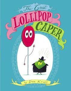 Just read it before nap time; very cute!  The Great Lollipop Caper: Dan Krall: 9781442444607: Amazon.com: Books