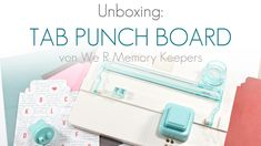 Unboxing Video zum We R Memory Keepers Tab Punch Board von Mel für www.danipeuss.de #wermemorykeepers #danipeuss