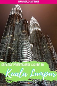 The Capital Of Malaysia Is Chock Full Of Opportunities For Creatives And Digital Nomads Find