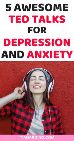 5 Awesome TED Talks for depression and anxiety. #tedtalks #mentalhealth
