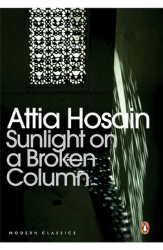 Sunlight On A Broken Column - Attia Hosain