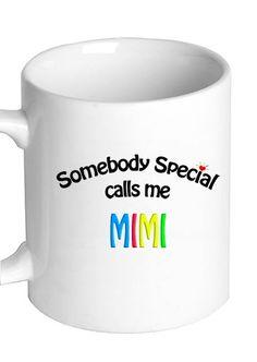 Somebody Special Calls Me MIMI Coffee Mug