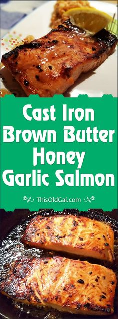 Cast Iron Brown Butter Honey Garlic Salmon is really simple, but oh so flavorful and wonderful. via @thisoldgalcooks