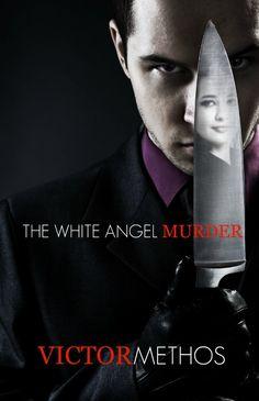 The White Angel Murder A Thriller Jon Stanton Mysteries, by Victor Methos ($3.99)