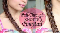This hair tutorial will show you how to create a pull-through knotted ponytail that resembles an intricate braid. This easy hairstyle can be done on medium to long hair. Thumbs