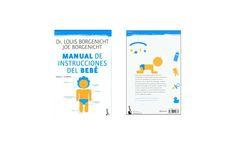 """Hay muchos libros sobre bebés, pero seguro que no habíais escuchado hablar de este: """"Manual de instrucciones del bebé: Solución de problemas, consejos y mantenimiento"""". El título es bastante signif..."""