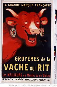 [Vache qui rit]. La grande marque française, gruyères de la Vache qui rit, les meilleurs en meules ou en boites. Fromageries Bel, Lons-le-Saulnier (Jura)