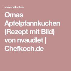 Omas Apfelpfannkuchen (Rezept mit Bild) von nvaudlet   Chefkoch.de