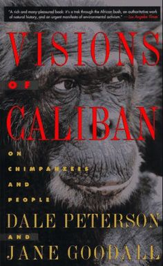 Visions of Caliban | Book | Jane Goodall Institute Netherlands