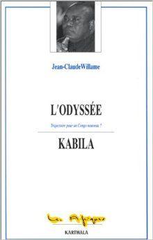 L'odyssée Kabila : trajectoire pour un Congo nouveau? / Jean-Claude Willame