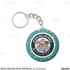 Nurses Heal the World. Happy Nurses Day / Happy Nurses Week / Thank You Nurse / Graduation from Nursing School Gift Keychains. Matching Cards in various languages, postage stamps and other products available in the Business Related Holidays / Healthcare Category of the artofmairin store at zazzle.com