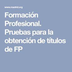 Formación Profesional. Pruebas para la obtención de títulos de FP Baccalaureate