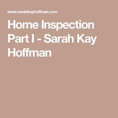 Home Inspection Part I - Sarah Kay Hoffman