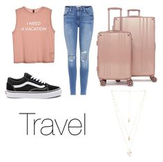 """""""Travel"""" by aurorastyle17 on Polyvore featuring Frame, Vans, CalPak and Natalie B"""