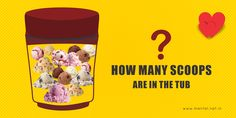 A tub full of ice cream is all we need to be happy. Tell us how many ice-cream scoops you see in the tub below! And the right answer will receive some amazing gifts from us...