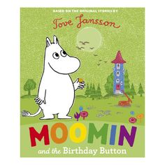 Moomin and the Birthday Button  On his birthday, Moomintroll wakes up full of excitement. It will surely be the most wonderful day. But when his friends all seem to be too busy to help him celebrate, it doesn't feel wonderful at all--until a happy surprise comes knocking. Kids will be amused to see that even in placid Moominvalley, birthdays can be emotional roller-coasters.