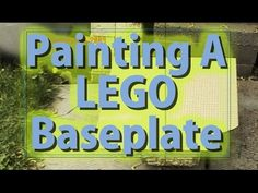 Painting a LEGO Baseplate  A lost episode