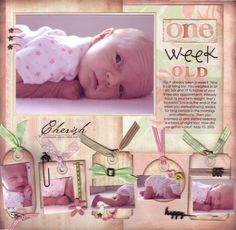 """""""One Week Old"""".  This layout could work for so many themes.  Love all the embellishments!"""