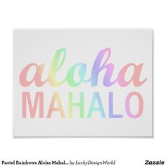 "Pastel Rainbows Aloha Mahalo Typography Hawaii -Pastel Rainbows Aloha Mahalo Typography Hawaii - new! click through to visit the store's collection because there's even more fun colors to chose from! ""have a great summer"" - best wishes from Lucky Design World (Zazzle Store and Blog)"