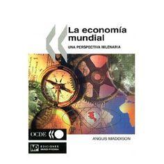 La economía mundial : una perspectiva milenaria, 2002 http://absysnetweb.bbtk.ull.es/cgi-bin/abnetopac01?TITN=235879